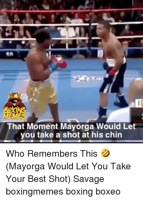 momentous: IG  That Moment Mayorga Would Let  you take a shot at his chin Who Remembers This 🤣 (Mayorga Would Let You Take Your Best Shot) Savage boxingmemes boxing boxeo