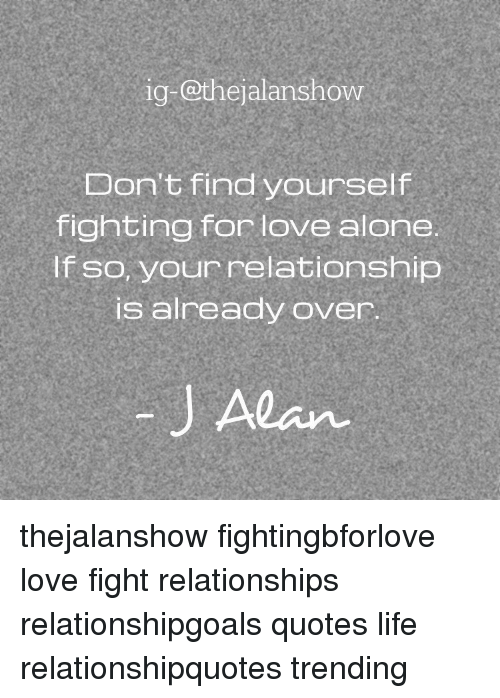 Ig-@Thejalanshow Don\'t Find Yourself Fighting for Love Alone ...