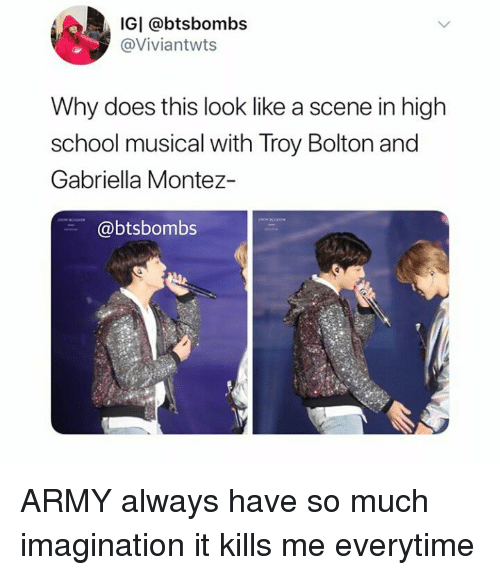 High School Musical: IGI @btsbombs  @Viviantwts  Why does this look like a scene in high  school musical with Troy Bolton and  Gabriella Montez-  @btsbombs ARMY always have so much imagination it kills me everytime