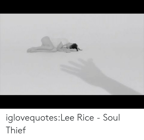 Tumblr, Blog, and Thief: iglovequotes:Lee Rice - Soul Thief