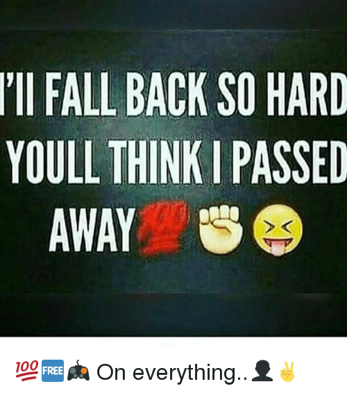ii fall back so hard youll think i passed away 29246125 ii fall back so hard youll think i passed away 💯🆓🎮 on