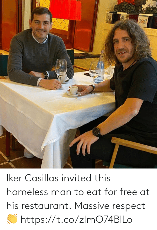 Restaurant: Iker Casillas invited this homeless man to eat for free at his restaurant.  Massive respect 👏 https://t.co/zImO74BlLo