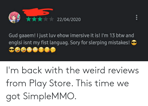 Reviews: I'm back with the weird reviews from Play Store. This time we got SimpleMMO.