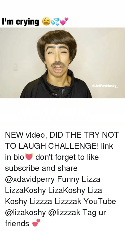 try not to laugh: I'm crying  @JetPaskinsky NEW video, DID THE TRY NOT TO LAUGH CHALLENGE! link in bio💓 don't forget to like subscribe and share @xdavidperry Funny Lizza LizzaKoshy LizaKoshy Liza Koshy Lizzza Lizzzak YouTube @lizakoshy @lizzzak Tag ur friends 💕