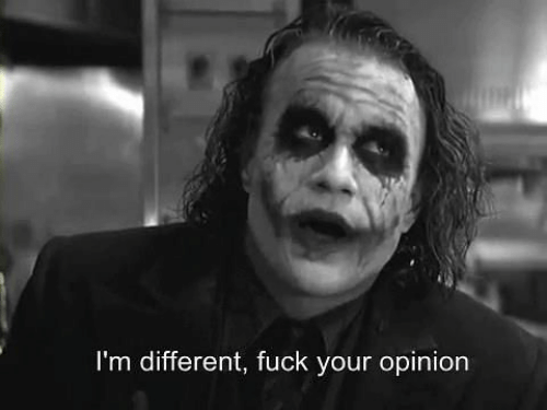 Fuck Your: I'm different, fuck your opinion