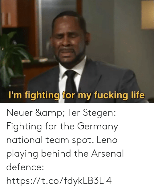 Behind The: I'm fighting for my fucking life Neuer & Ter Stegen: Fighting for the Germany national team spot.   Leno playing behind the Arsenal defence: https://t.co/fdykLB3Ll4