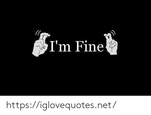 href: I'm Fine https://iglovequotes.net/