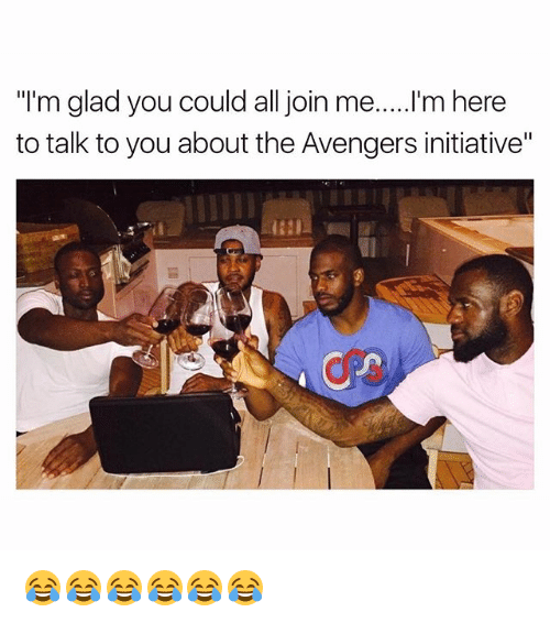 """Gladded: """"I'm glad you could all join me.....I'm here  to talk to you about the Avengers initiative"""" 😂😂😂😂😂😂"""