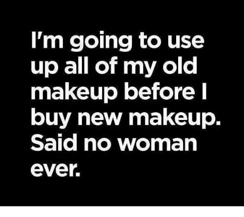 I'm Going to Use Up All of My Old Makeup Before Buy New