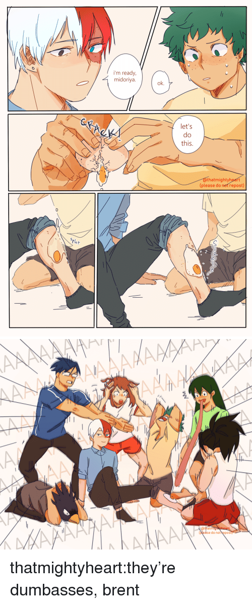 Pease: i'm ready,  midoriya.  ok.  let's  do  this.  IS  thatmightyheart  (please do not repost)  0  Pla   Qthatmig  pease do not kepos thatmightyheart:they're dumbasses, brent