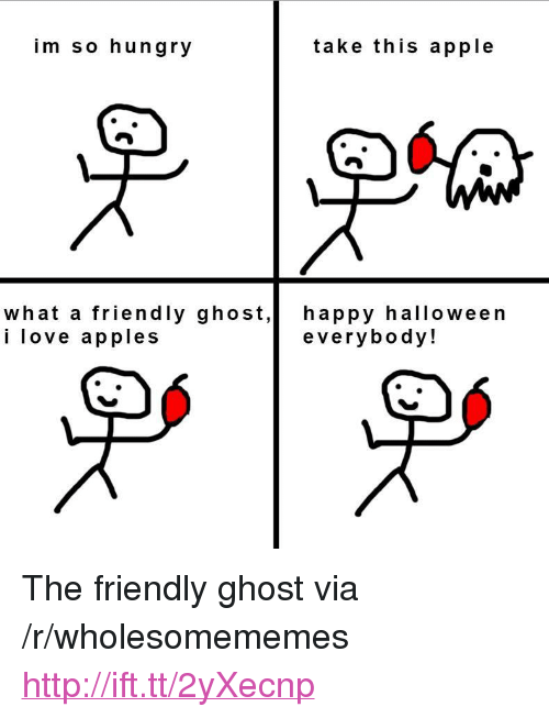"""Im So Hungry: im so hungry  take this apple  what a friendly ghost,happy halloween  i love apples  everybody! <p>The friendly ghost via /r/wholesomememes <a href=""""http://ift.tt/2yXecnp"""">http://ift.tt/2yXecnp</a></p>"""