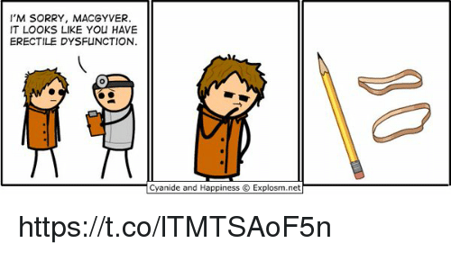 MacGyver: I'M SORRY, MACGYVER.  IT LOOKS LIKE YOu HAVE  ERECTILE DYSFUNCTION.  Cyanide and Happiness © Explosm.net https://t.co/lTMTSAoF5n