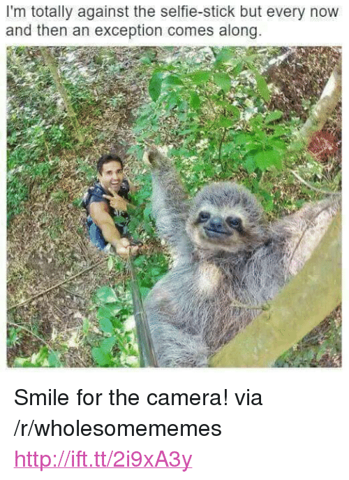 """smile for the camera: I'm totally against the selfie-stick but every novw  and then an exception comes along <p>Smile for the camera! via /r/wholesomememes <a href=""""http://ift.tt/2i9xA3y"""">http://ift.tt/2i9xA3y</a></p>"""