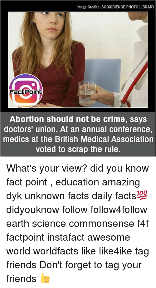 annuale: Image Credits: SGo/SCIENCE PHOTO LIBRARY  FactPoin  Abortion should not be crime, says  doctors' union. At an annual conference  medics at the British Medical Association  voted to scrap the rule. What's your view? did you know fact point , education amazing dyk unknown facts daily facts💯 didyouknow follow follow4follow earth science commonsense f4f factpoint instafact awesome world worldfacts like like4ike tag friends Don't forget to tag your friends 👍