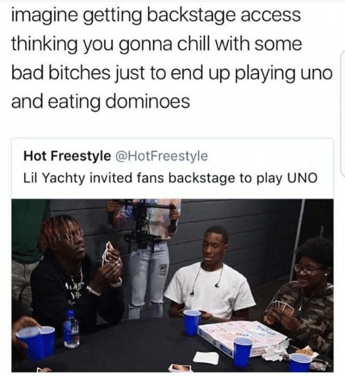 Bad, Chill, and Uno: imagine getting backstage access  thinking you gonna chill with some  bad bitches just to end up playing uno  and eating dominoes  Hot Freestyle @HotFreestyle  Lil Yachty invited fans backstage to play UNO