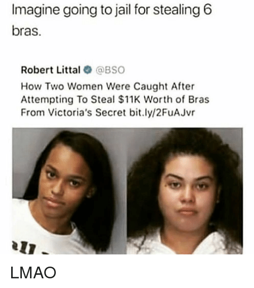 Victoria's Secret: Imagine going to jail for stealing 6  bras.  Robert Littal@BSO  How Two Women Were Caught After  Attempting To Steal $11K Worth of Bras  From Victoria's Secret bit.ly/2FuAJvr LMAO