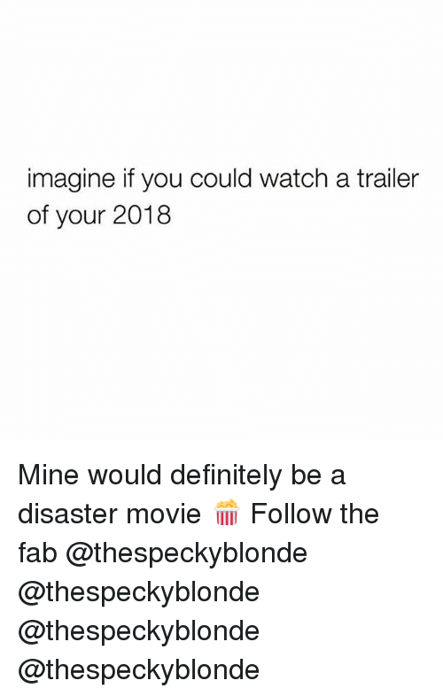 disaster movie: imagine if you could watch a trailer  of your 2018 Mine would definitely be a disaster movie 🍿 Follow the fab @thespeckyblonde @thespeckyblonde @thespeckyblonde @thespeckyblonde