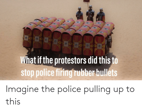 the police: Imagine the police pulling up to this
