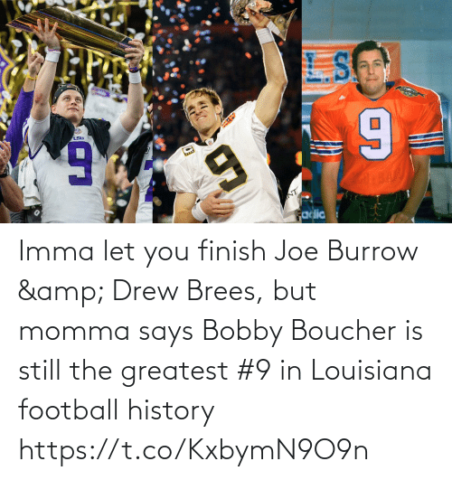 bobby: Imma let you finish Joe Burrow & Drew Brees, but momma says Bobby Boucher is still the greatest #9 in Louisiana football history https://t.co/KxbymN9O9n