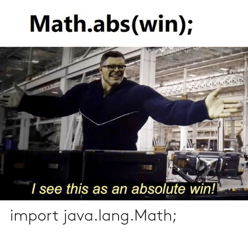 Lang: import java.lang.Math;
