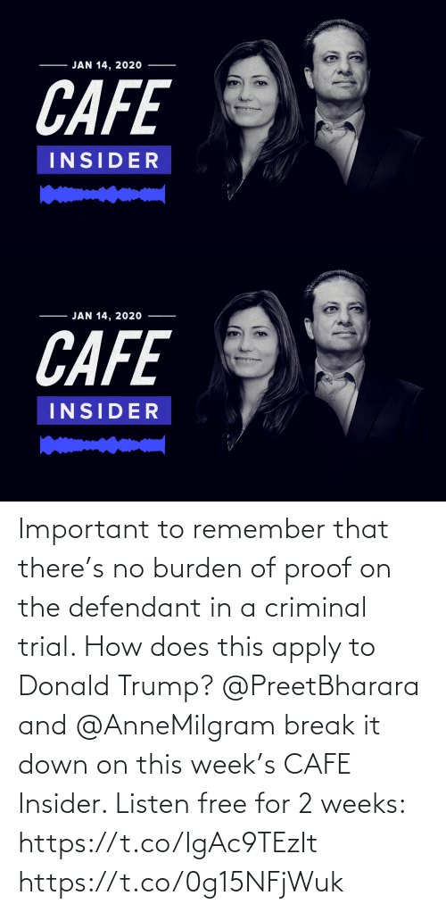 Donald Trump: Important to remember that there's no burden of proof on the defendant in a criminal trial. How does this apply to Donald Trump? @PreetBharara and @AnneMilgram break it down on this week's CAFE Insider. Listen free for 2 weeks: https://t.co/IgAc9TEzIt https://t.co/0g15NFjWuk