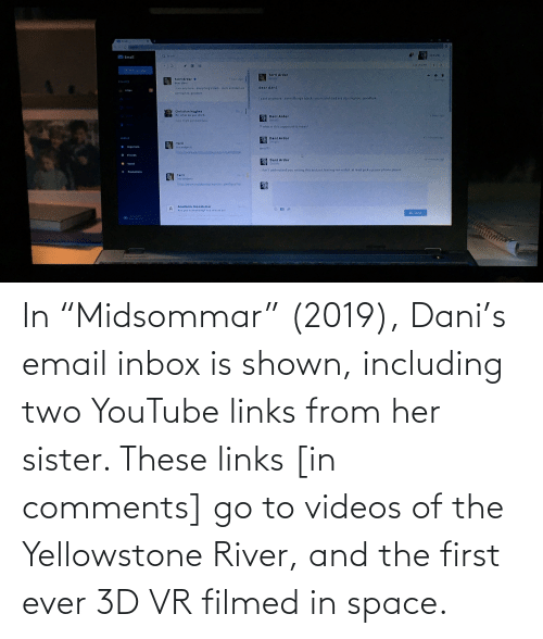 """Shown: In """"Midsommar"""" (2019), Dani's email inbox is shown, including two YouTube links from her sister. These links [in comments] go to videos of the Yellowstone River, and the first ever 3D VR filmed in space."""