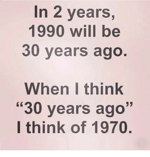 """Memes, 🤖, and Will: In 2 years,  1990 will be  30 years ago.  When l think  """"30 years ago""""  I think of 1970"""