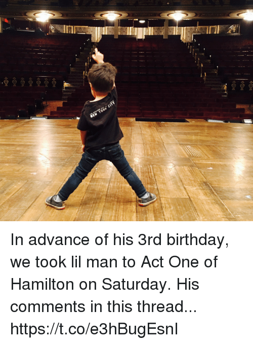 Birthday, Memes, and 🤖: In advance of his 3rd birthday, we took lil man to Act One of Hamilton on Saturday. His comments in this thread... https://t.co/e3hBugEsnI