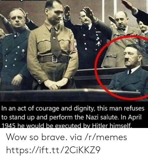 Salute: In an act of courage and dignity, this man refuses  to stand up and perform the Nazi salute. In April  1945 he would be executed by Hitler himself.  .. Wow so brave. via /r/memes https://ift.tt/2CiKKZ9