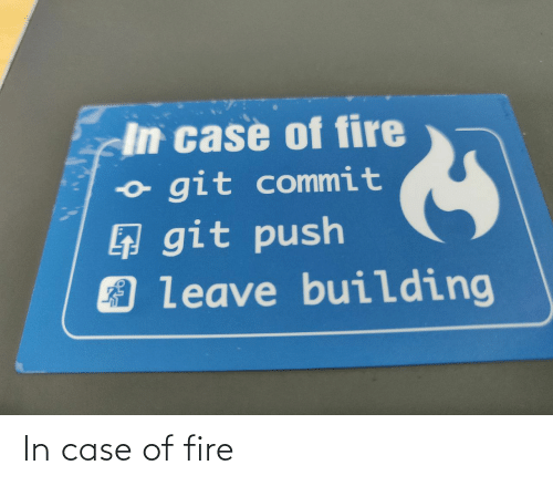 In Case: In case of fire