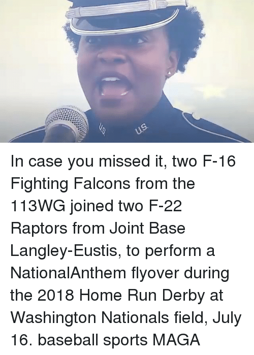 derby: In case you missed it, two F-16 Fighting Falcons from the 113WG joined two F-22 Raptors from Joint Base Langley-Eustis, to perform a NationalAnthem flyover during the 2018 Home Run Derby at Washington Nationals field, July 16. baseball sports MAGA