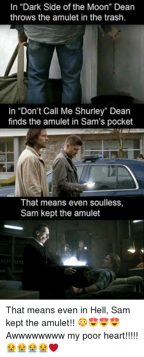 In Dark Side of the Moon Dean Throws the Amulet in the Trash
