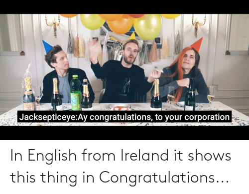 Ireland: In English from Ireland it shows this thing in Congratulations...