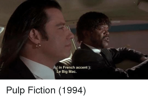 Pulp Fiction: in French accent):  Le Big Mac. Pulp Fiction (1994)