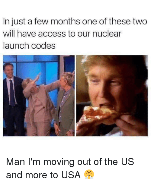 nuclear-launch-codes: In just a few months one of these two  will have access to our nuclear  launch codes Man I'm moving out of the US and more to USA 😤