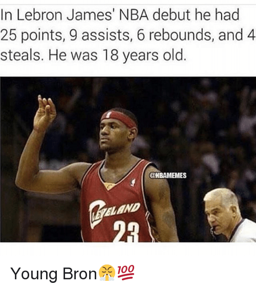 LeBron James, Memes, and Nba: In Lebron James' NBA debut he had  25 points, 9 assists, 6 rebounds, and 4  steals. He was 18 years old.  @HBAMEMES Young Bron😤💯