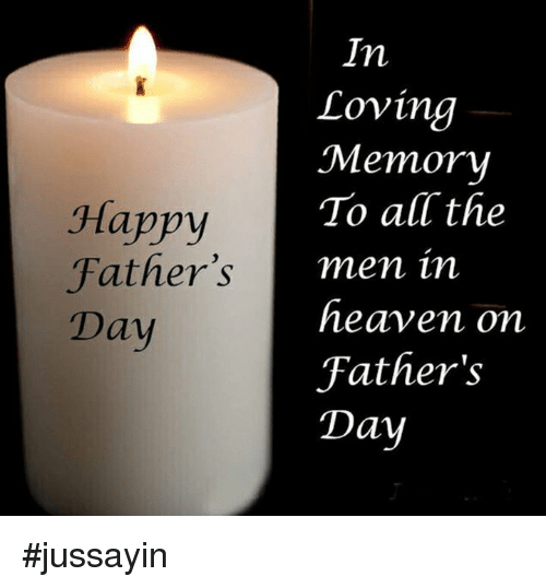 Dank, Fathers Day, and Heaven: In  Loving  Memory  To all the  men in  heaven on  Father's  Day  Happy  Father's  Day #jussayin