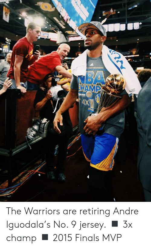 the warriors: IN  NSTATE WARRIORS  MBA  HAMP  AX The Warriors are retiring Andre Iguodala's No. 9 jersey.  ◾️ 3x champ ◾️ 2015 Finals MVP