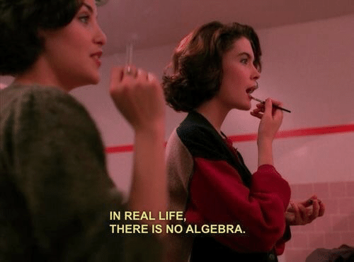 Life, Algebra, and Real: IN REAL LIFE,  THERE IS NO ALGEBRA.