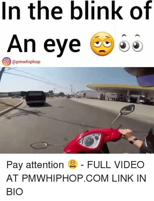 Payed Attention: In the blink of  An eye  O @pmwhiphop Pay attention 😩 - FULL VIDEO AT PMWHIPHOP.COM LINK IN BIO