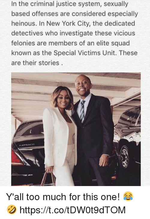Detectives: In the criminal justice system, sexually  based offenses are considered especially  heinous. In New York City, the dedicated  detectives who investigate these vicious  felonies are members of an elite squad  known as the Special Victims Unit. These  are their stories  MAYSACH Y'all too much for this one! 😂🤣 https://t.co/tDW0t9dTOM