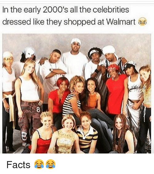Walmarter: In the early 2000's all the celebrities  dressed like they shopped at Walmart  8 Facts 😂😂