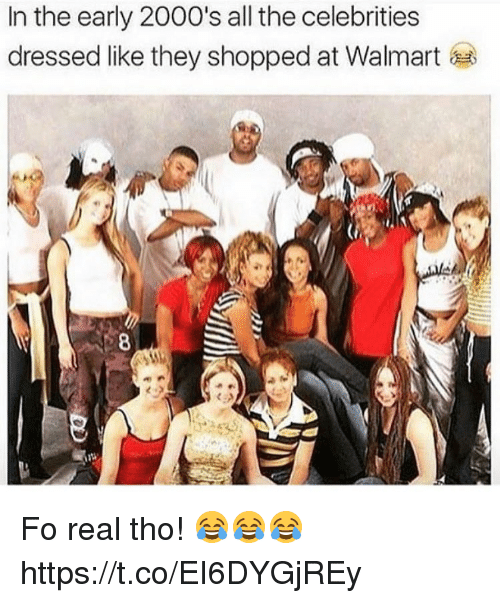 Walmarter: In the early 2000's all the celebrities  dressed like they shopped at Walmart Fo real tho! 😂😂😂 https://t.co/EI6DYGjREy