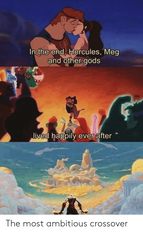 Happily Ever After: In the end Hercules, Mea  and other aods  ived happily ever after The most ambitious crossover