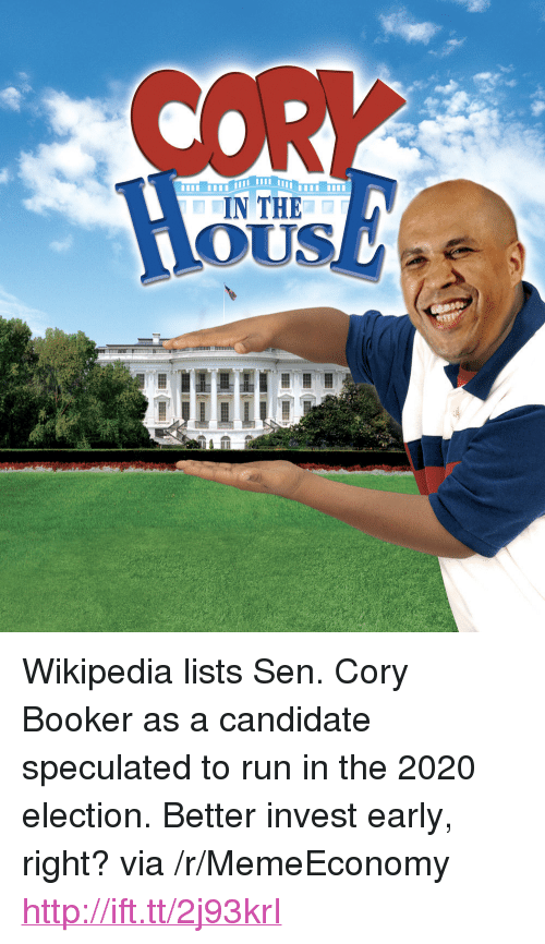 """Run, Wikipedia, and Http: IN THE  OUS <p>Wikipedia lists Sen. Cory Booker as a candidate speculated to run in the 2020 election. Better invest early, right? via /r/MemeEconomy <a href=""""http://ift.tt/2j93krI"""">http://ift.tt/2j93krI</a></p>"""