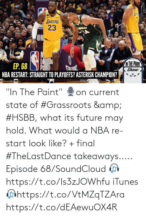 "may: ""In The Paint"" 🎙️on current state of #Grassroots & #HSBB, what its future may hold. What would a NBA re-start look like? + final #TheLastDance takeaways.....  Episode 68/SoundCloud 🎧https://t.co/Is3zJOWhfu  iTunes 🎧https://t.co/VtMZqTZAra https://t.co/dEAewuOX4R"