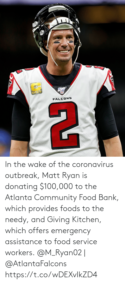 Community, Food, and Memes: In the wake of the coronavirus outbreak, Matt Ryan is donating $100,000 to the Atlanta Community Food Bank, which provides foods to the needy, and Giving Kitchen, which offers emergency assistance to food service workers.  @M_Ryan02 | @AtlantaFalcons https://t.co/wDEXvIkZD4