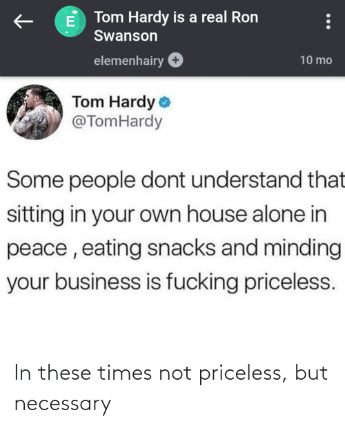 necessary: In these times not priceless, but necessary