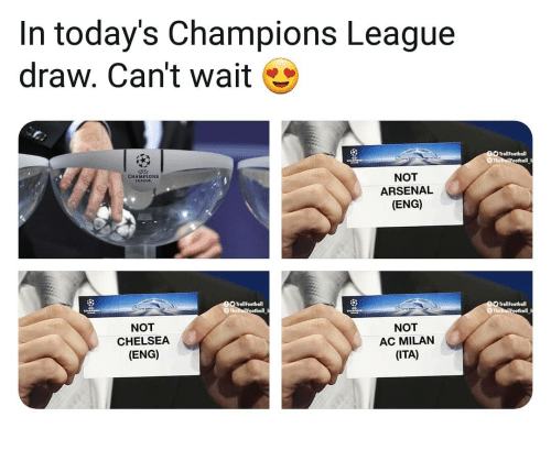 Ac Milan: In today's Champions League  draw. Can't wait  TrollFootball  NOT  ARSENAL  (ENG)  CHAMPIONS  LEAGUE  TrollFootball  TrolFootball  NOT  CHELSEA  (ENG)  NOT  AC MILAN  (ITA)