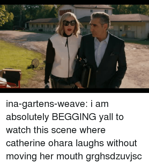 catherine: ina-gartens-weave:  i am absolutely BEGGING yall to watch this scene where catherine ohara laughs without moving her mouth grghsdzuvjsc